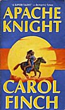 Apache Knight by Carol Finch