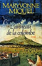 L'anneau de la colombe by Maryvonne Miquel