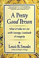 A Pretty Good Person: What It Takes to Live…