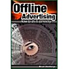 Offline Advertising - How To Do It Correctly…