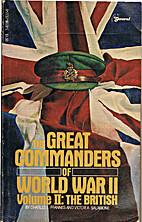 Great Commanders of World War II: British by…
