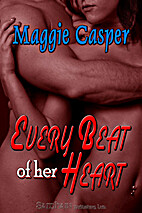 Every Beat of Her Heart by Maggie Casper