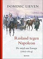 Rusland tegen Napoleon de strijd om Europa…