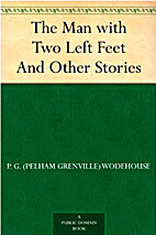 The Man with Two Left Feet by P. G.…