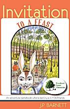 Invitation to a feast by Jasan Barnett