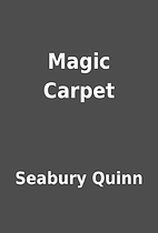 Magic Carpet by Seabury Quinn