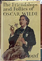 The friendships and follies of Oscar Wilde…