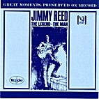 Jimmy Reed - Legend the Man by Jimmy Reed