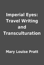 Imperial Eyes: Travel Writing and…