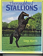 THOROUGHBRED STALLIONS by Tony Morris