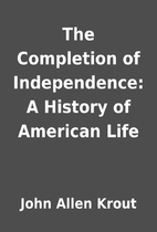 The Completion of Independence: A History of…