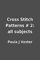 Cross Stitch Patterns # 2: all subjects by…