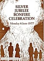 Silver Jubilee Bonfire Celebration Monday 6…