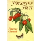 Forgotten fruit : the English orchard and…