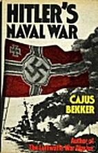 Hitler's Naval War by Cajus Bekker
