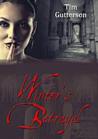Winter's Betrayal by Tim Gutterson
