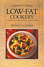Low - Fat Cooking by Wendy Godfrey