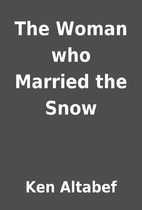 The Woman who Married the Snow by Ken…
