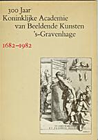300 jaar Koninklijke Academie van Beeldende…