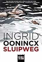 Sluipweg by Ingrid Oonincx