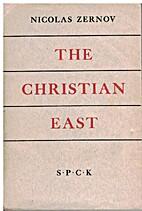 The Christian East by Nicolas Zernov