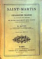 Saint-Martin, le philosophe inconnu by M.…