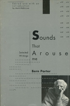 Sounds That Arouse Me: Selected Writings by…