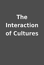 The Interaction of Cultures