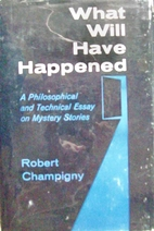 What Will Have Happened: A Philosophical and…