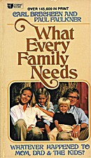 What Every Family Needs by Paul Faulkner