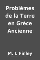 Problèmes de la Terre en Grèce Ancienne by…
