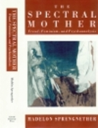 The Spectral Mother: Freud, Feminism, and…