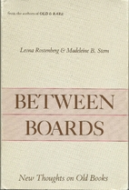 Between Boards: New Thoughts on Old Books by…
