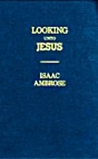 Looking Unto Jesus: A View of the…