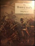 British Cavalry by Philip Warner