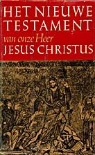 Het Nieuwe Testament van Onze Heer Jesus…