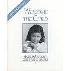Welcome the child : a child advocacy guide…