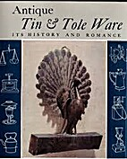 Antique tin and tole ware : its history and…