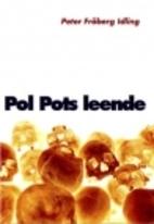 Pol Pots leende : om en svensk resa genom…
