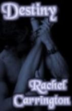 Destiny by Rachel Carrington