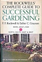 Complete Guide to Successful Gardening by…