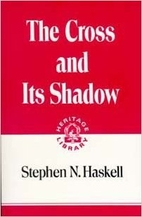 The Cross and its Shadow by Stephen Nelson…