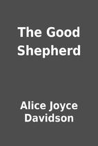 The Good Shepherd by Alice Joyce Davidson
