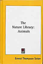The Nature Library: Animals by Ernest…