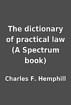 The dictionary of practical law (A Spectrum…