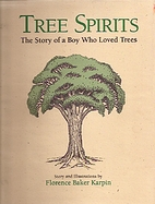 Tree Spirits: The Story of a Boy Who Loved…