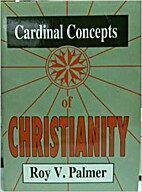 Cardinal concepts of Christianity by Roy V.…