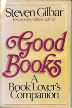 Good books : a book lover's companion by…