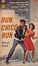 Run, Chico, Run by Wenzell Brown