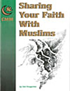 Sharing your faith with Muslims by Del…